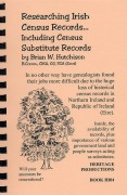 Researching Irish Census Records. . .Including Census Substitute Records